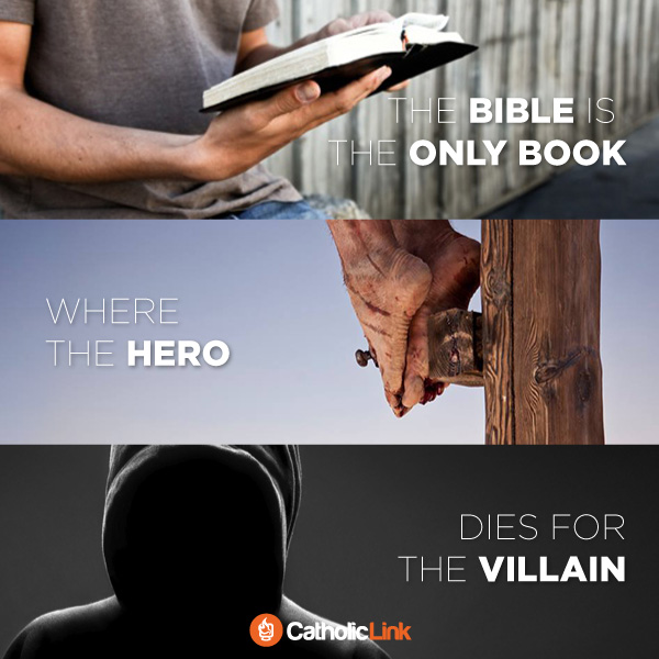The Bible Is The Only Book Where The Hero Dies For The Villain