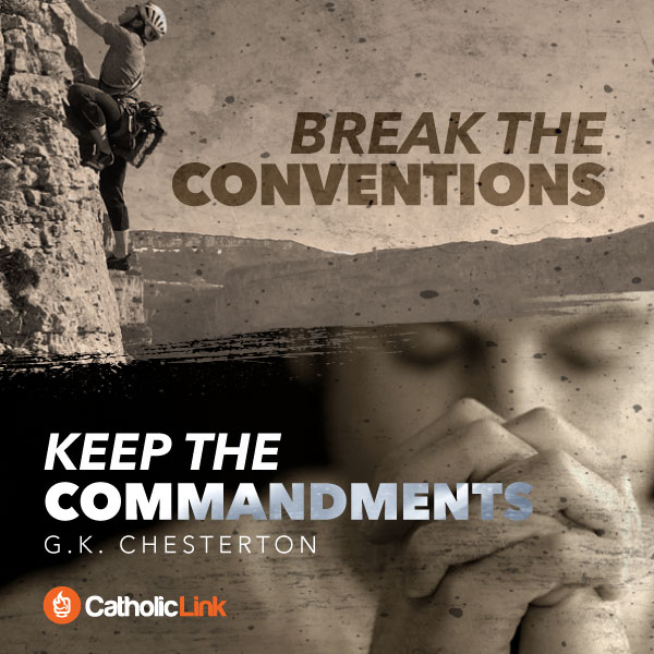 Break The Conventions But Keep The Commandments | G.K. Chesterton