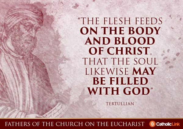 10 Quotes On The Eucharist From The Church Fathers ST. Tertullian