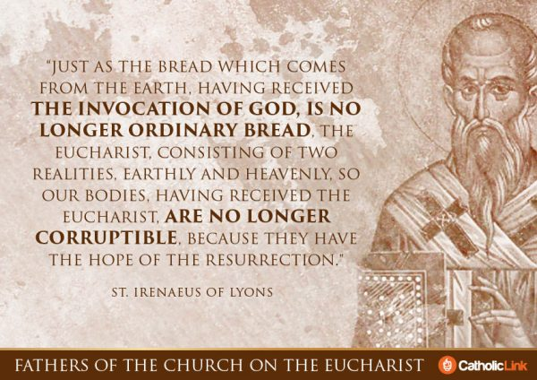 10 Quotes On The Eucharist From The Church Fathers St. Irenaeus