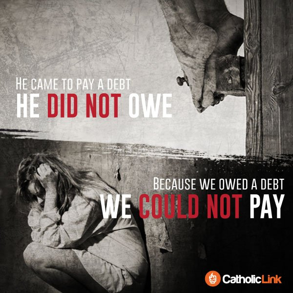 Jesus Came To Pay Our Debt Catholic Quote