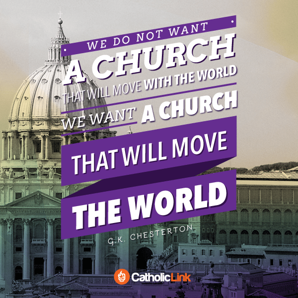 We Want A Church That Will Move The World | G.K. Chesterton
