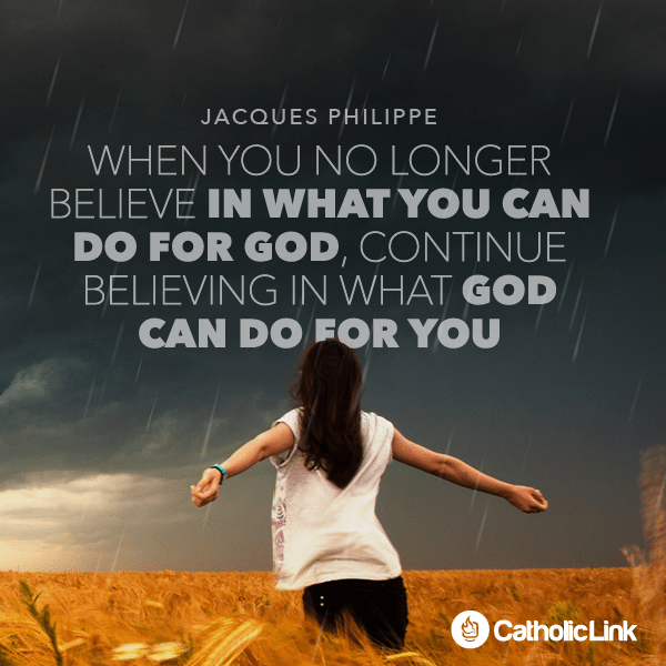 Continue Believing In What God Can Do For You | Jacques Philippe
