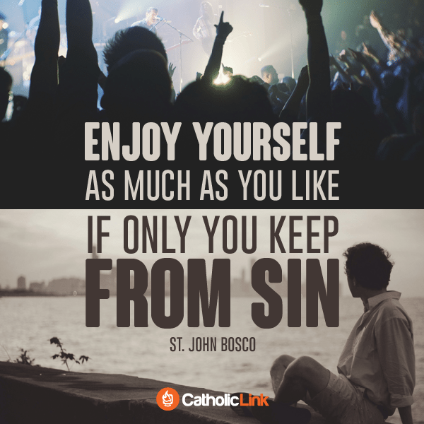Enjoy Yourself Without Sin | St. John Bosco Quote