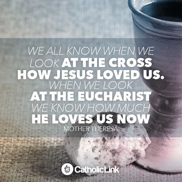 What We Know When We Look At The Eucharist According To Mother Teresa