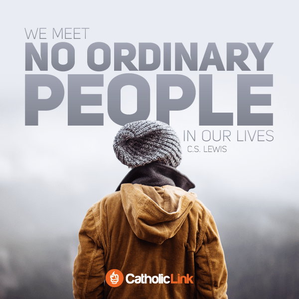 We Meet No Ordinary People | C.S. Lewis Quotes