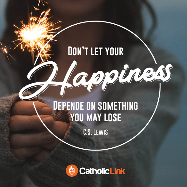 Don't let your happiness depend on something you may lose | C.S. Lewis Quotes