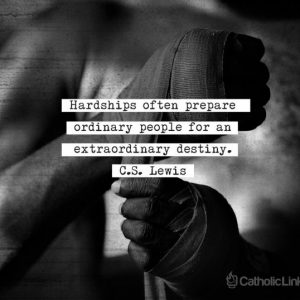 Hardships Prepare Ordinary People | C.S. Lewis Quotes