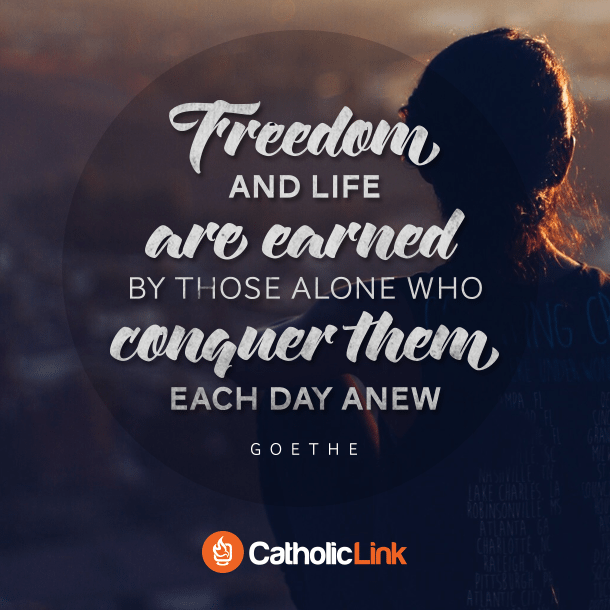 Freedom And Life Are Earned By Those Who...
