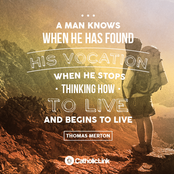How Does A Man Know When He Has Found His Vocation?