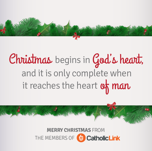 Christmas Begins in God's Heart | Catholic-Link.org Christmas Quotes