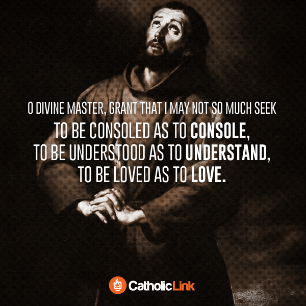 St. Francis of Assisi Prayer For Understanding