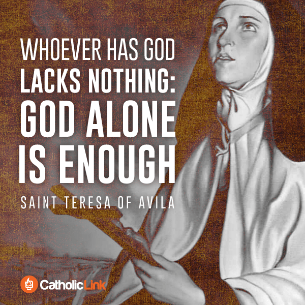 God Alone Is Enough | St. Teresa of Avila Quote