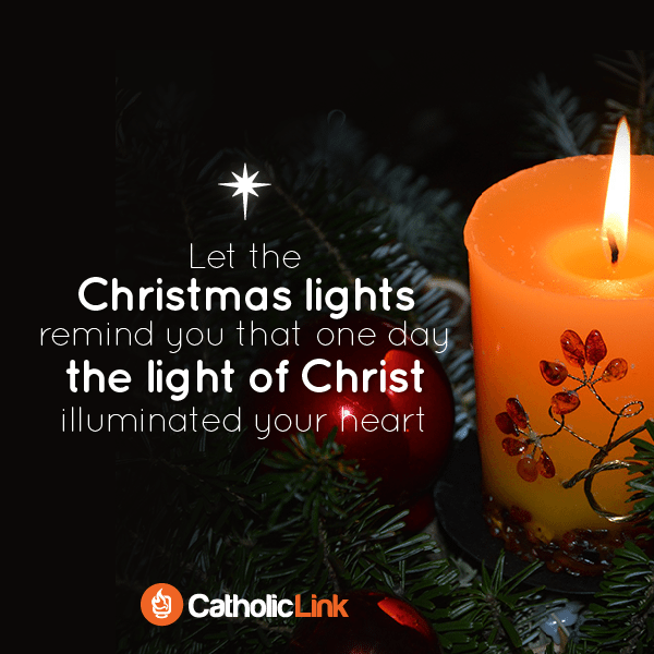 Catholic Quote The Christmas lights remind us of the light of Christ