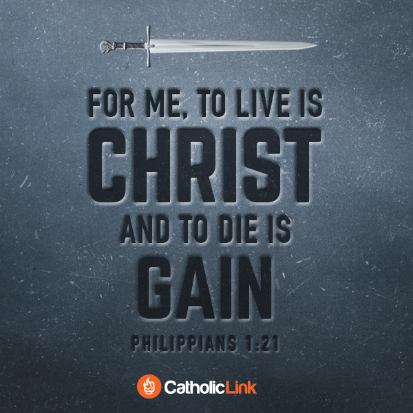 To Live Is Christ And To Die Is Gain | Philippians 1:21
