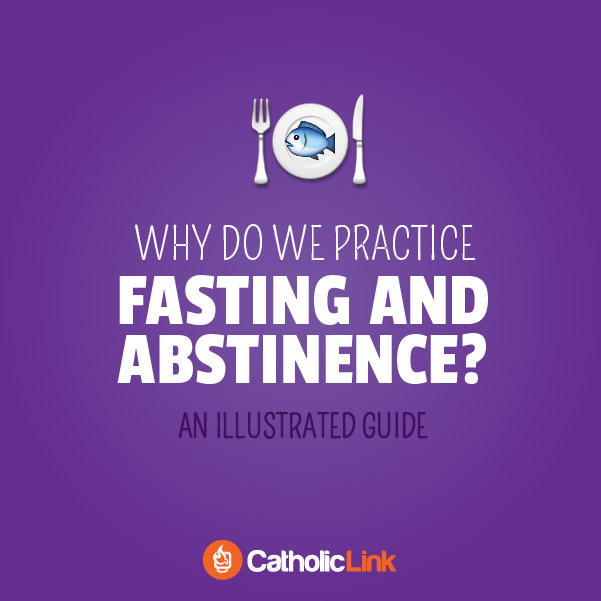 Why Do We Fast During Lent? An Illustrated Guide