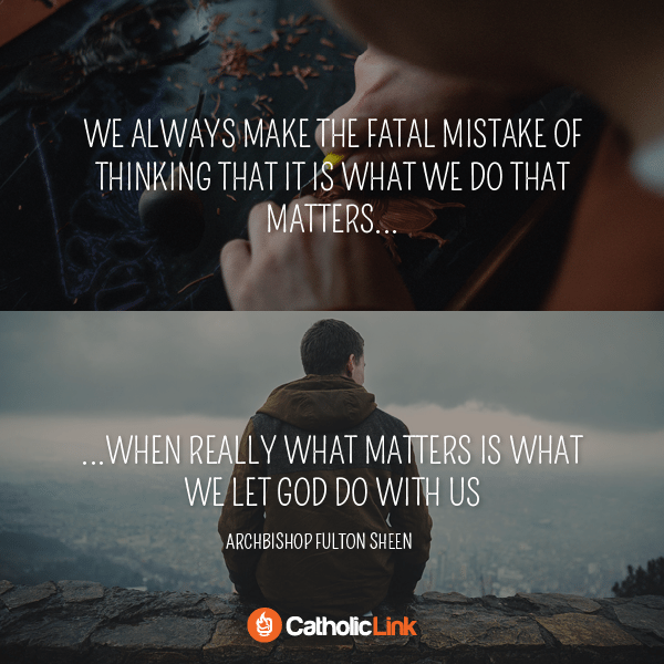 The Fatal Mistake So Many Of Us Always Make Bishop Fulton Sheen Quote