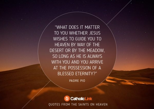 10 Quotes On Heaven From The Saints St. Padre Pio