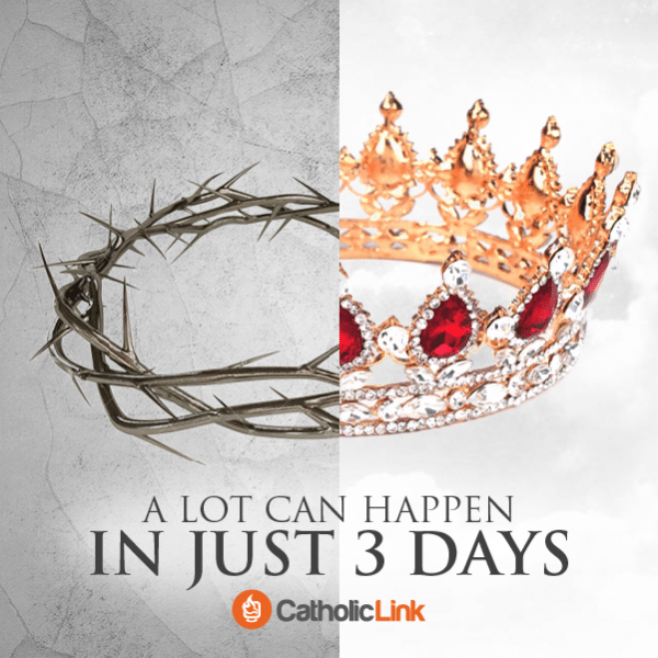 A Lot Can Happen In Just 3 Days | Good Friday