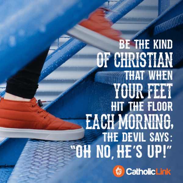 Be This Kind Of Christian! Catholic Quote