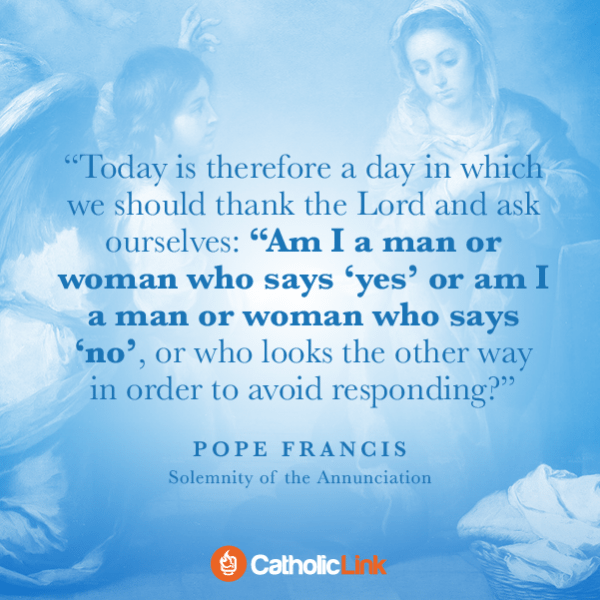 The Solemnity Of The Annunciation | Pope Francis Quote