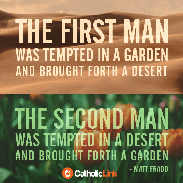 The First Man Was Tempted In A Garden | Catholic-Link.org