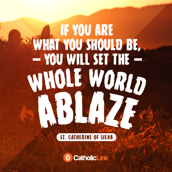 Set the World Ablaze With God's Love