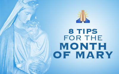 8 Practical Tips For The Month Of Mary