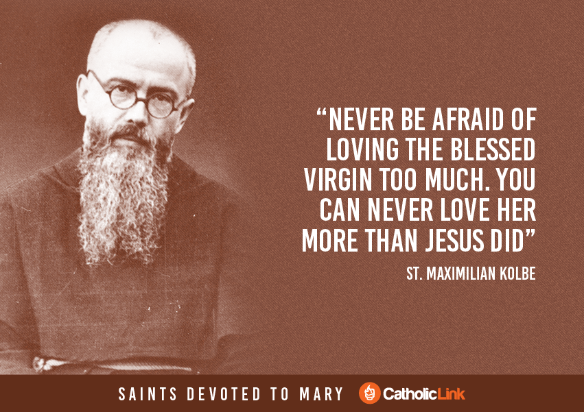Saint Quotes About Mary, The Blessed Mother St. Maximilian Kolbe Quote