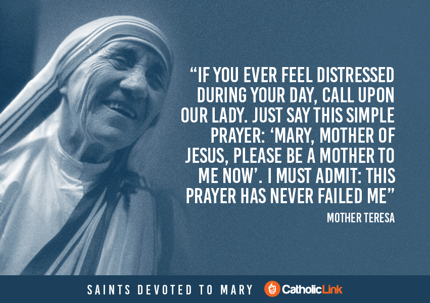 Saint Quotes About Mary, The Blessed Mother Mother Theresa Quote