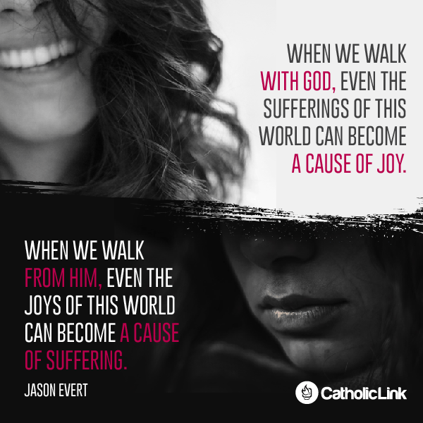 Catholic Quote When We Walk With God | Catholic-Link.org
