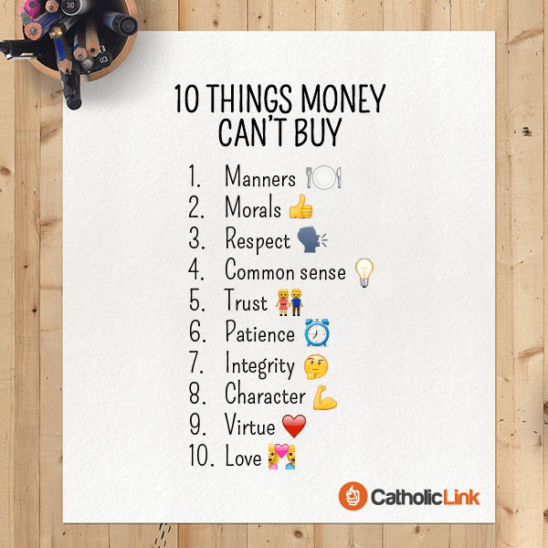 Catholic Quote 10 things money can't buy | Catholic-Link.org
