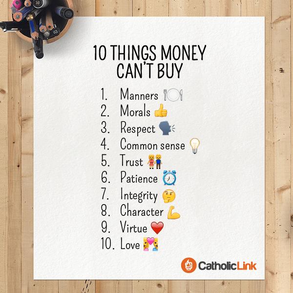 Catholic Quote 10 things money can't buy | Catholic-Link.org