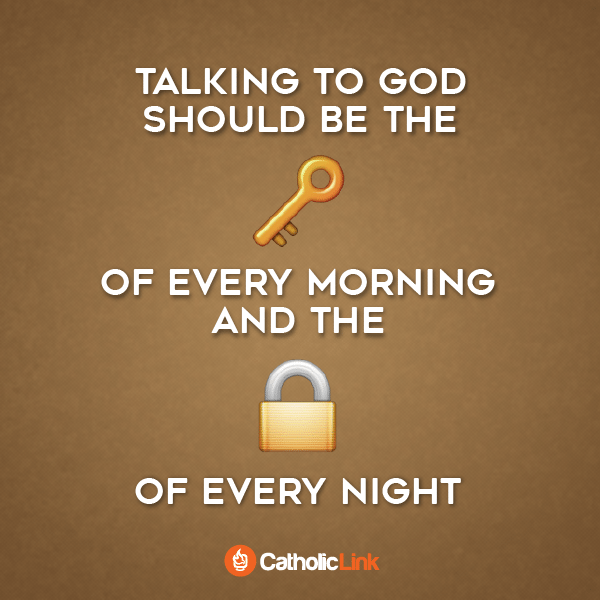 Talking To God Is The Key To Every Morning