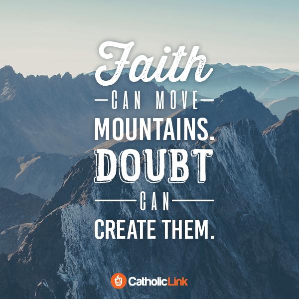 Catholic Quote: Faith can move mountains