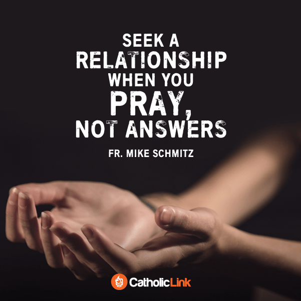 When You Pray, Seek A Relationship With God