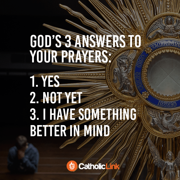 God's Three Answers To Your Prayers