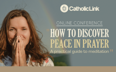"""Conference: """"How to Discover Peace in Prayer: A Practical Guide to Meditation"""""""