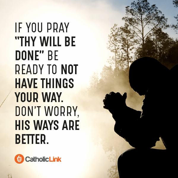 Pray Thy Will Be Done | Catholic Quotes