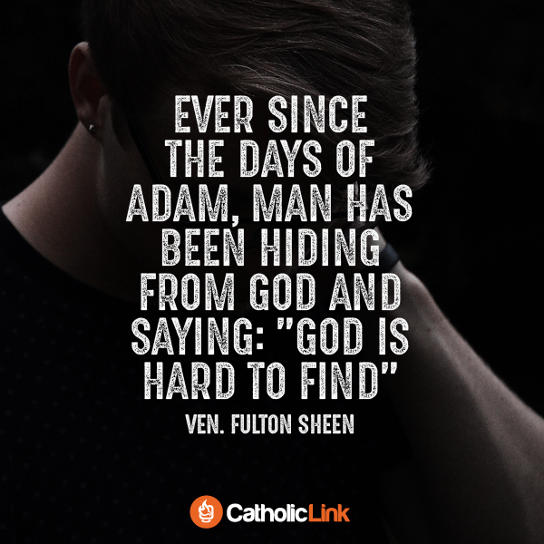 Bishop Fulton Sheen Best Quote Don't hide from God's love
