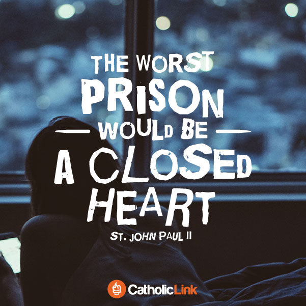 The Worst Prison Would Be A Closed Heart | St. John Paul II