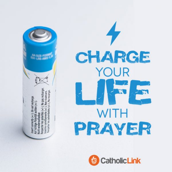 Charge Your Life With Prayer | Catholic Motivation
