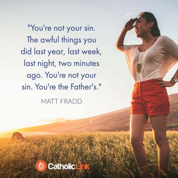 You Don't Belong To Your Sin, You Belong To The Father  Matt Fradd Quote