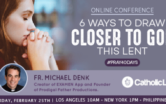 Online Conference: 6 Ways to Draw Closer to God this Lent- Pray40Days