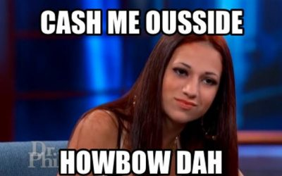 """The """"Cash Me Ousside"""" Girl and Why You Should Care"""