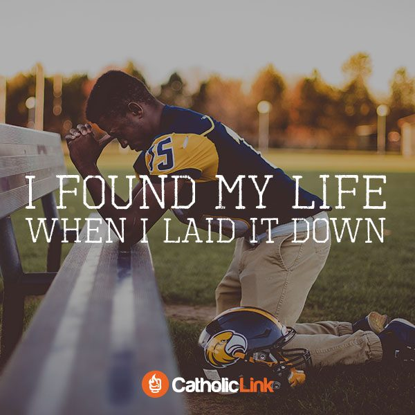 I Found My Life When I Laid It Down Quote Prayer