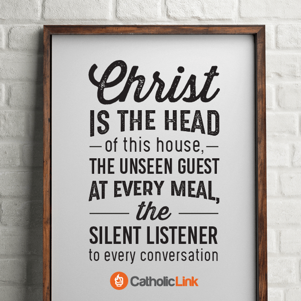 May Christ Live In Our Home