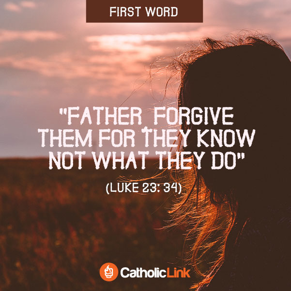 The 7 Last Words Of Jesus Luke 23:34