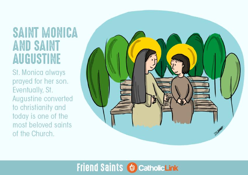 Saints that were friends St. Monica and St. Augustine