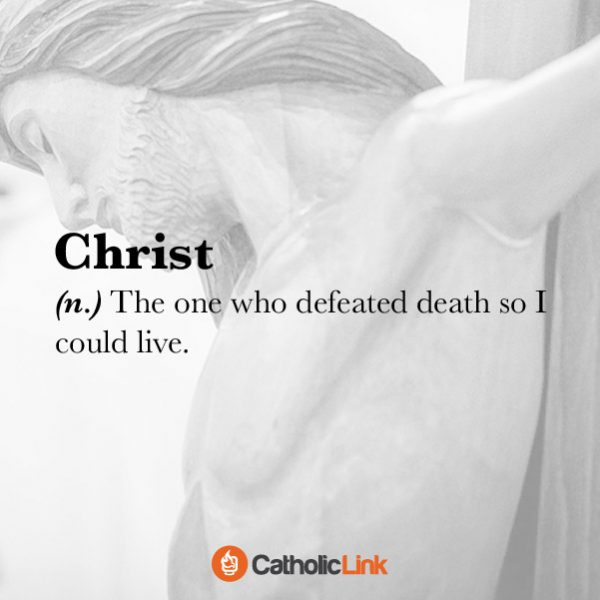 Christ Defeated Death So I Could Live Catholic Quote